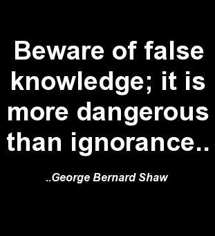 beware of false knowledge george bernard shaw